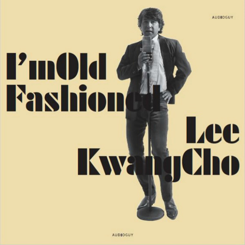 Lee Kwang Jo – I`m Old Fashioned [Remake]