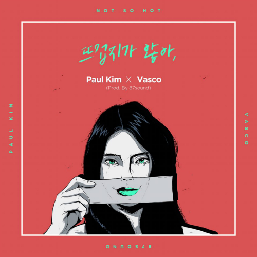 [Single] Paul Kim, VASCO – Itsn't Hot