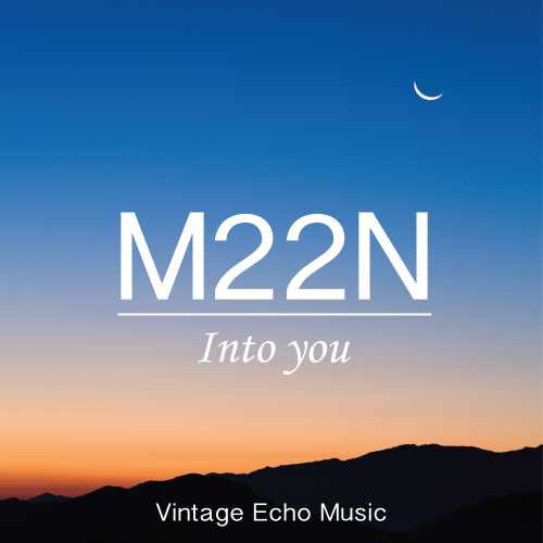 [Single] M22N – Into You