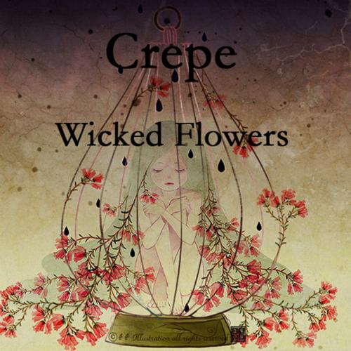 [EP] Crepe – Wicked Flowers