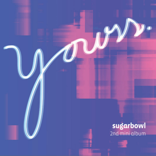 Sugarbowl – Yours – EP