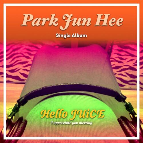 [Single] Park Jun Hee – Hello Juice