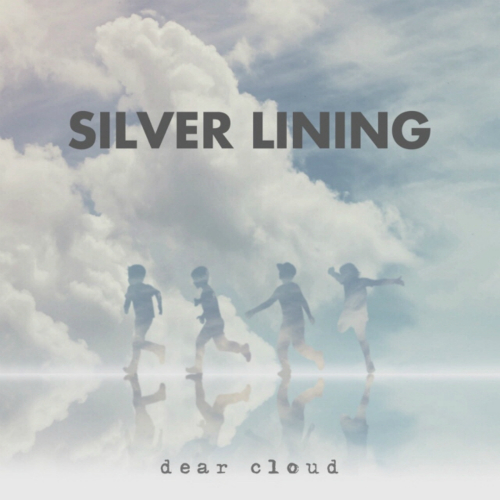 Dear Cloud – Silver Lining – Single