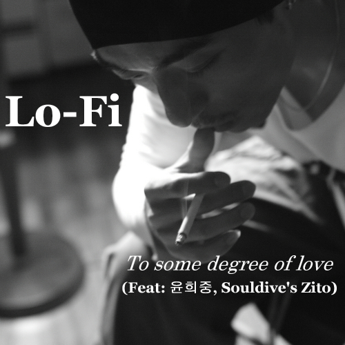 [Single] Lo-Fi – To Some Degree Of Love