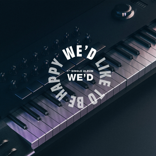 [Single] WE`D – We`d Like To Be Happy
