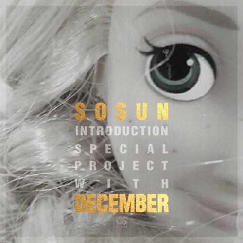 [EP] Sosun, December – INTRODUCTION