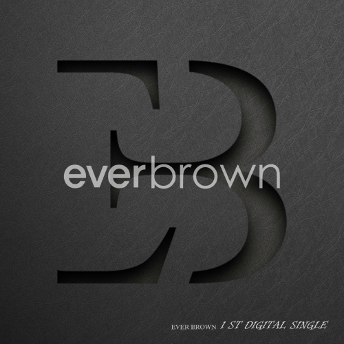 [Single] Everbrown – Everbrown 1st Digital Single `그대는 모르죠`
