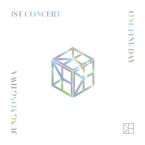 JUNG YONG HWA – Jung Yong Hwa 1st Concert (One Fine Day) [Live]