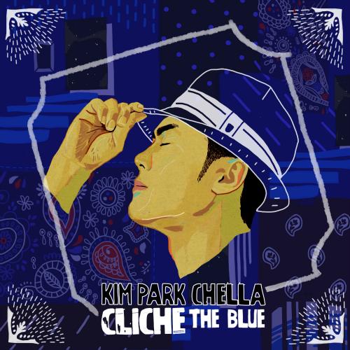 [Single] Kim Park Chella – Cliche – The Blue
