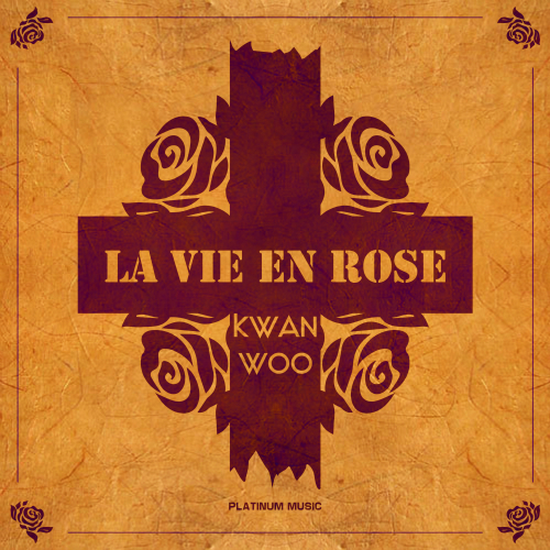 [Single] Kwan Woo – La Vie En Rose