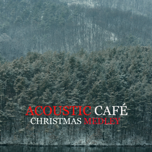 [Single] Acoustic Cafe – Christmas Medley