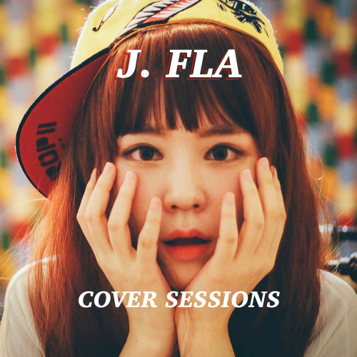 J.Fla – Cover Sessions – EP