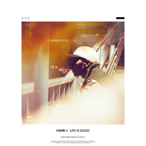 [EP] FAME-J – Life Is Good