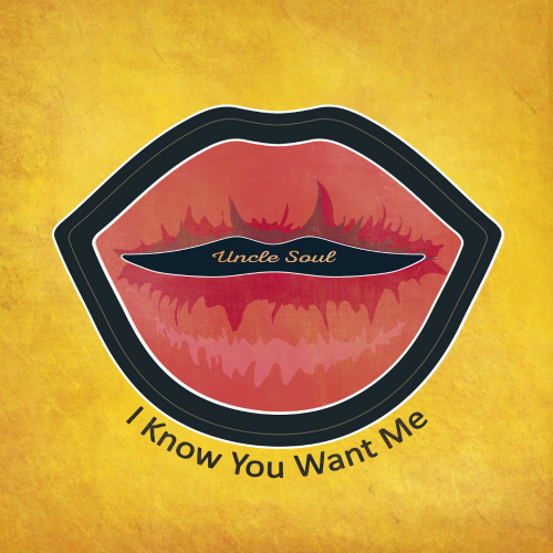 [Single] UncleSoul – I Know You Want Me