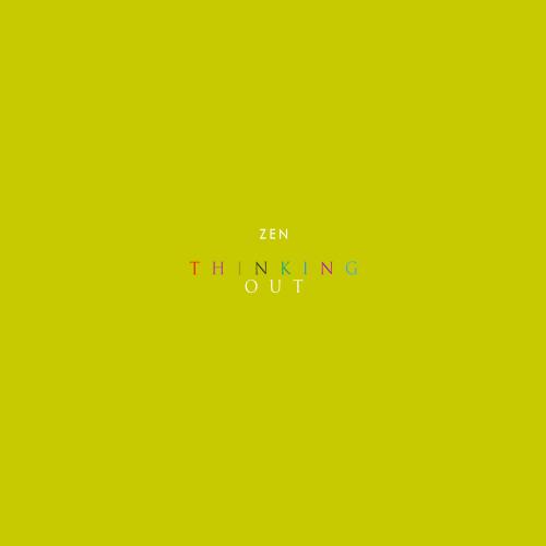 [Single] ZEN – Thinking Out