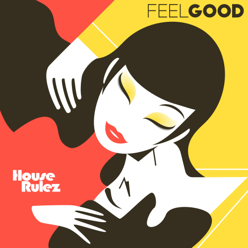 [Single] House Rulez – Feel Good