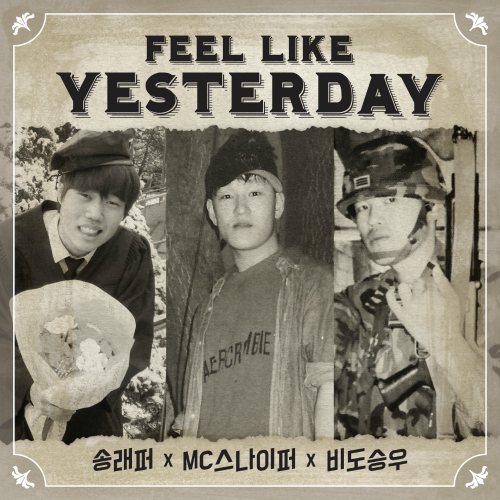 [Single] MC Sniper, Song Rapper, Vido Sung Woo – Feel Like Yesterday