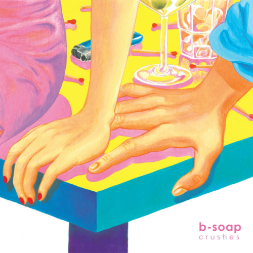 b-soap – Crushes