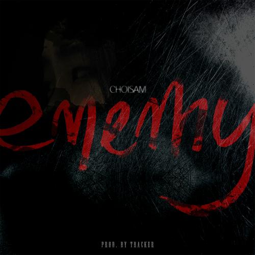 [Single] Choi Sam – Enemy