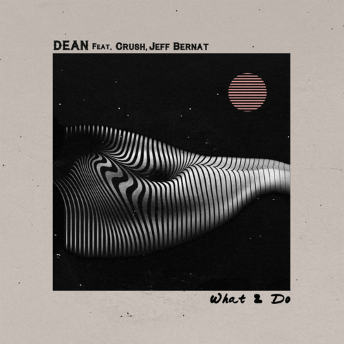 DEAN – what2do (Feat. Crush, Jeff Bernat) – Single (ITUNES PLUS AAC M4A)