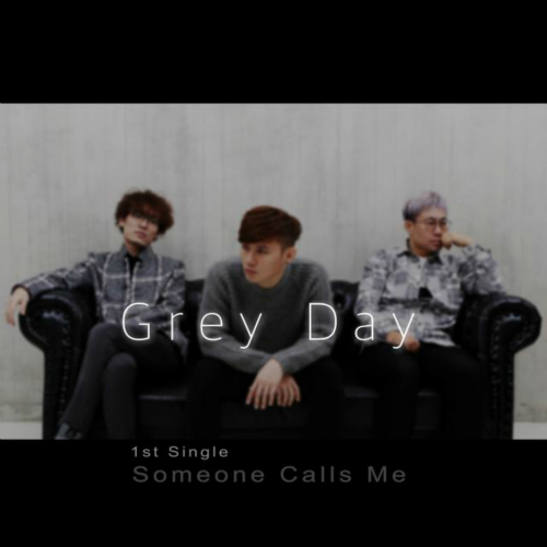 [Single] Grey Day – Someone Calls Me