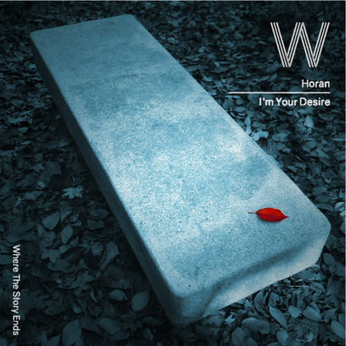 [Single] W (Where The Story Ends) – I`m Your Desire