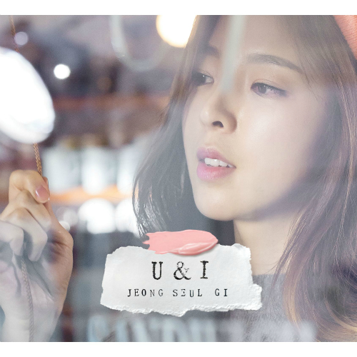 [Single] Jeong Seul Gi – U&I