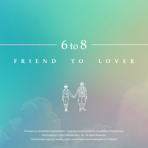 [Single] 6 to 8 – Friend To Lover