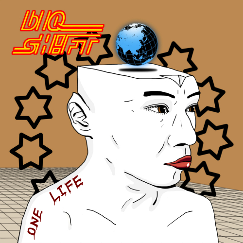 bIQ sHIFT – One Life