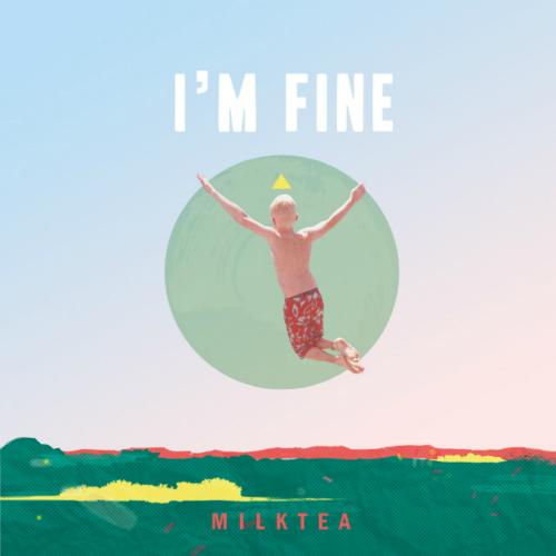 [Single] MILKTEA – I`m Fine
