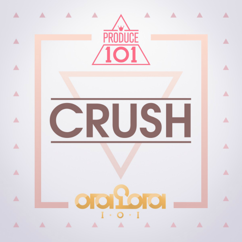 [Single] I.O.I – PRODUCE 101 – Crush