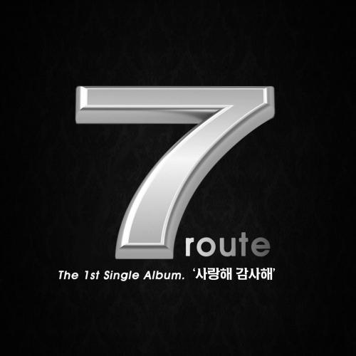 [Single] 7 Route – 사랑해 감사해