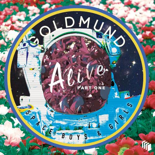 Goldmund – Alive Part One : Space Boys & Girls – EP