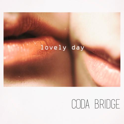 [Single] CODA BRIDGE – Lovely Day