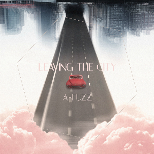 [Single] A-FUZZ – Leaving The City