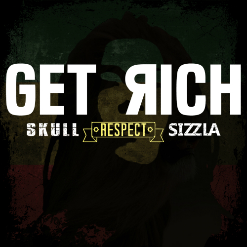 [Single] SKULL – Get Rich (Feat. SIZZLA)