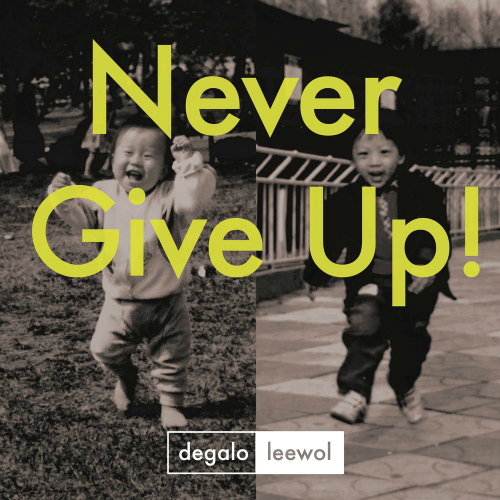 [Single] Degalo & Leewol – Never Give Up