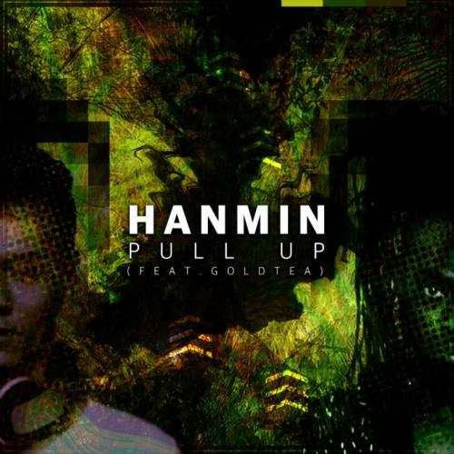 [Single] DJ Hanmin – Pull Up (Feat. Goldtea) (Original Mix)