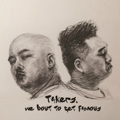 [Single] Takers – Takers, We Bout To Get Famous