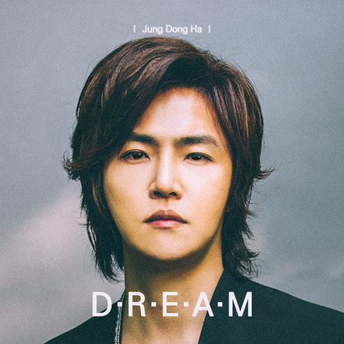Jung Dong Ha – DREAM – EP (FLAC + ITUNES MATCH AAC M4A)