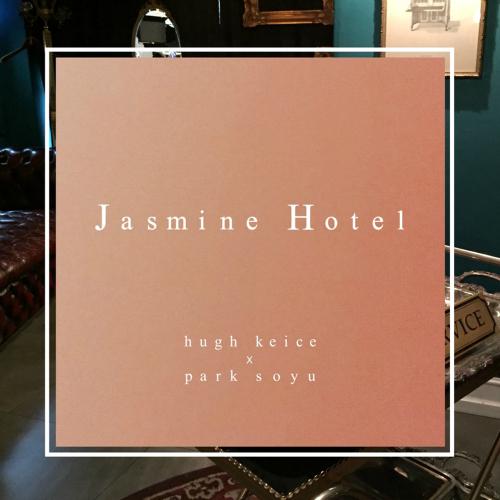 [Single] Hugh Keice, Park Soyu – Jasmine Hotel