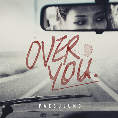 [Single] Pae Su Jung – Over You