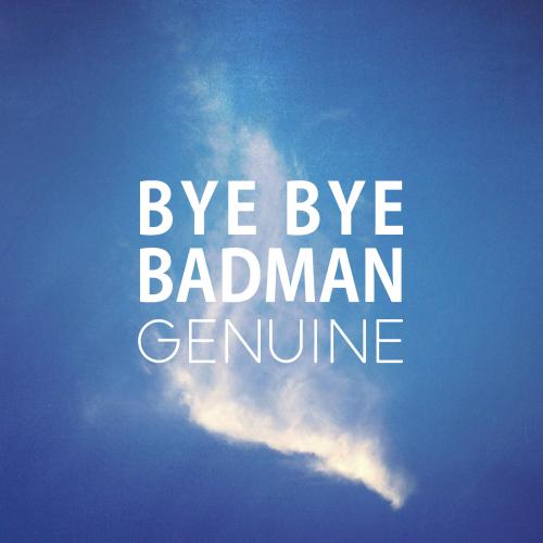 [Single] Bye Bye Badman – Genuine