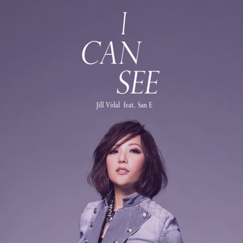 [Single] Jill Vidal – I Can See (Feat. San E)