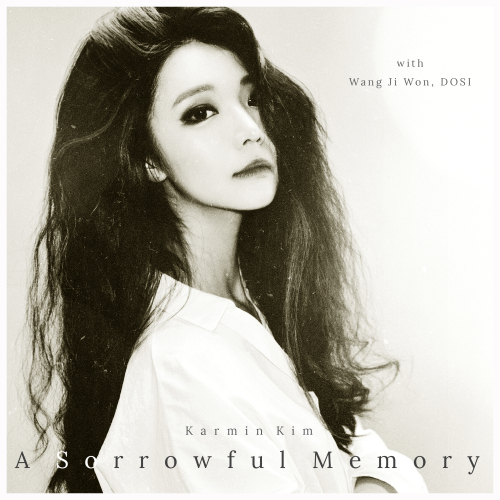 [Single] Karmin Kim – A Sorrowful Memory (feat. Wang Ji Won & Dosi)