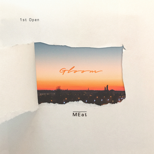 [Single] MEat – 1st Open-GLOOM