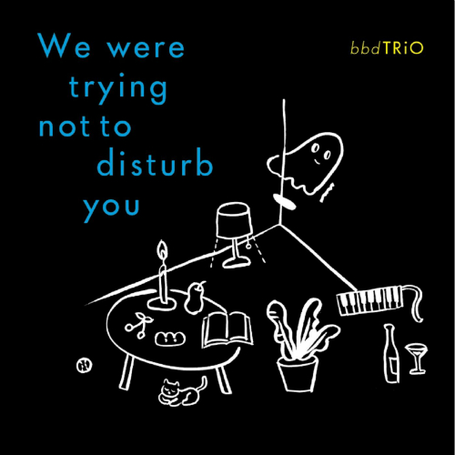 bbdTRIO – Bbdtrio (Deluxe Edition)