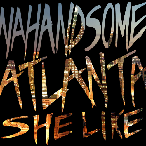 [Single] NAHANDSOME – Atlanta (She Like)