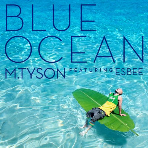 [Single] M.TySON – Blue Ocean (feat. ESBEE)